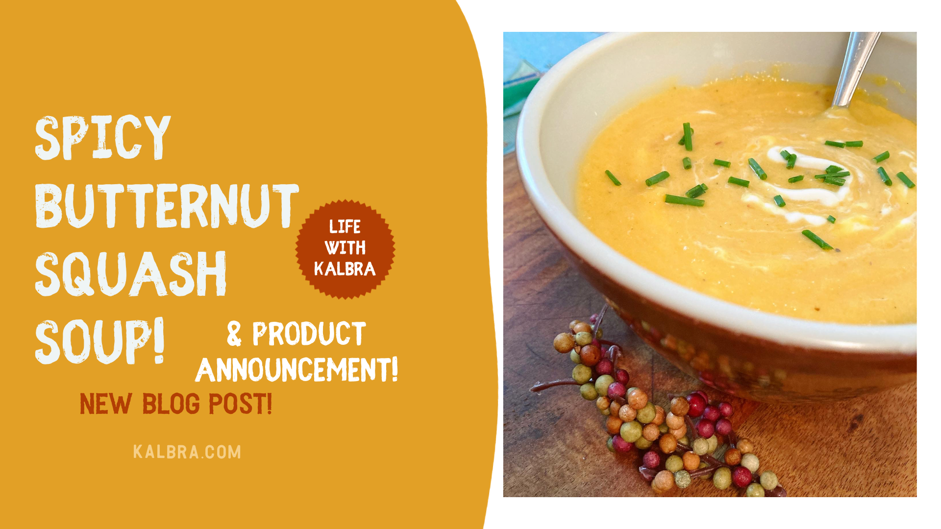 Spicy Butternut Squash Soup- and our product is BACK!