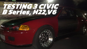 Testing 3 Civic B Series, H22, V6