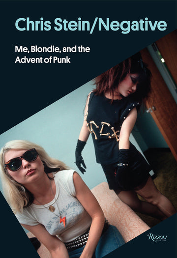 Negative: Me, Blondie, and the Advent of Punk