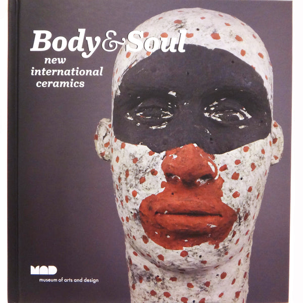 Body & Soul: New International Ceramics