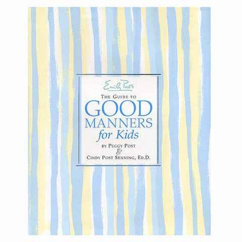Emily Post's The Guide to Good Manners for Kids