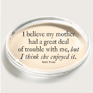 I believe my Mother Crystal Paperweight