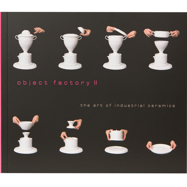 Object Factory II: The Art of Industrial Ceramics