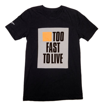 Too Fast to Live, Too Young to Die T-Shirt