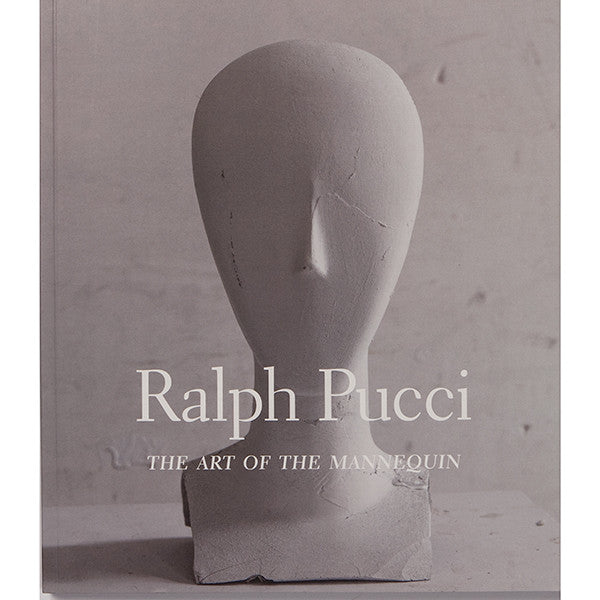 Ralph Pucci: THE ART OF THE MANNEQUIN
