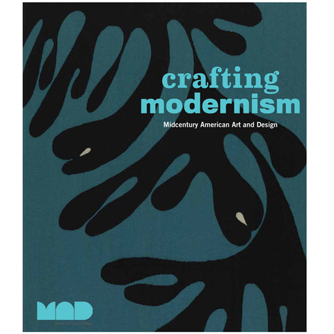 Crafting Modernism: Midcentury American Art and Design