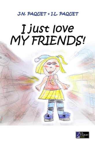 I Just Love MY FRIENDS! (I Just Love! Book 2)