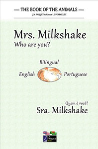 The Book of The Animals - Mrs. Milkshake (Bilingual English-Portuguese)