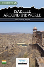 Isabelle Around The World - Around Jaipur, India (eBook)