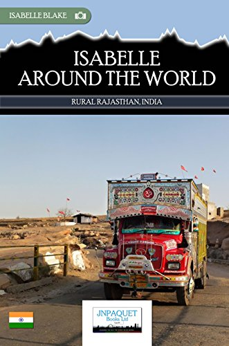 Isabelle Around The World - Rural Rajasthan, India (eBook)