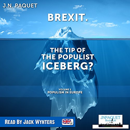Brexit. The Tip of the Populist Iceberg? (Audiobook - UK)