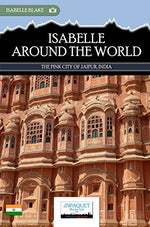 Isabelle Around The World - The Pink City of Jaipur, India (eBook)