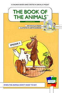 The Book of The Animals - Episode 2 [Second Generation]: When the animals don't want to eat.