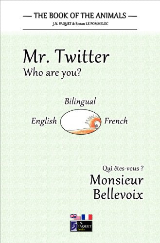 The Book of The Animals - Mr. Twitter (Bilingual English-French)