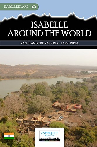 Isabelle Around The World - Ranthambore National Park, India (eBook)