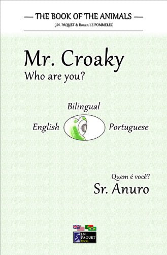 The Book of The Animals - Mr. Croaky (Bilingual English-Portuguese)