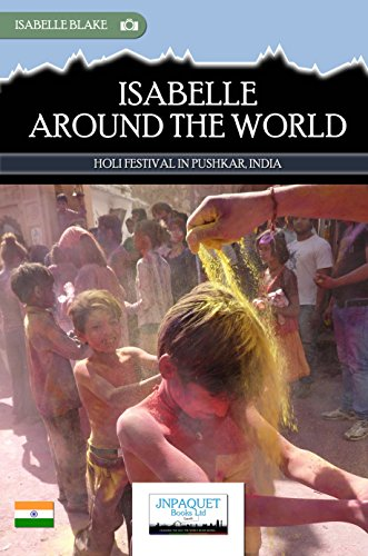 Isabelle Around The World - Holi Festival in Pushkar, India (eBook)