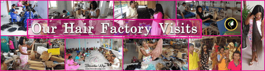 Hair Factory Visits
