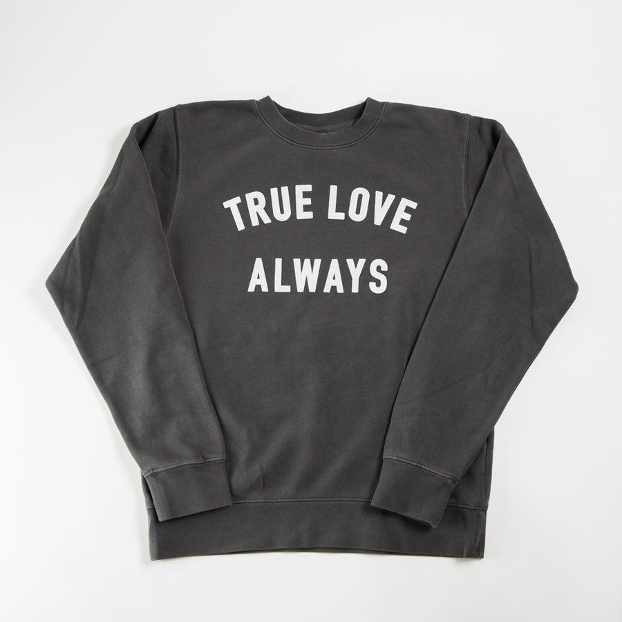True Love Always Unisex Sweatshirt