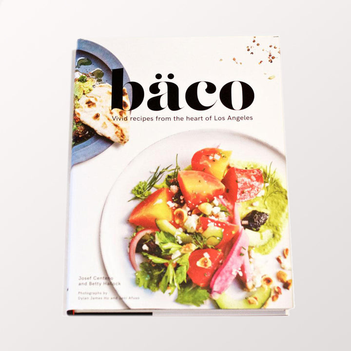 Bäco: Vivid Recipes from the Heart of Los Angeles