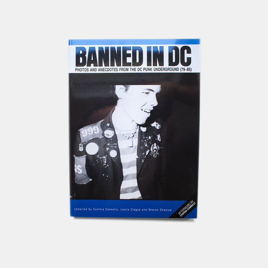 Banned in DC: Photos and Anecdotes from the DC Punk Underground (79-85)