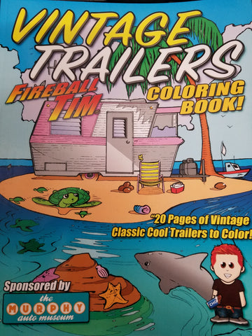 Fireball Tim's Vintage Trailers Coloring Book