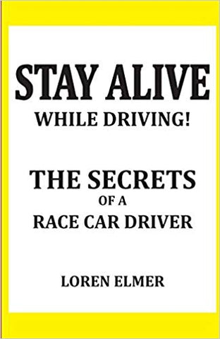 Stay Alive While Driving, the Secrets of a Race Car Driver