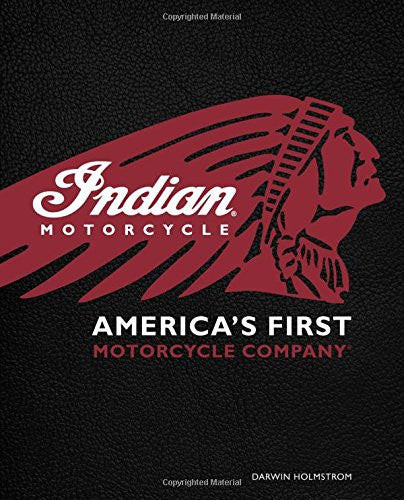 Indian Motorcycle: America's First Motorcycle Company