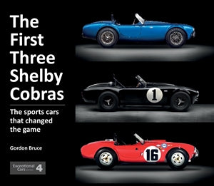 The First Three Shelby Cobras - The sports cars that changed the game