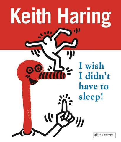 Keith Haring: I wish I didn't have to sleep