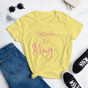 Women's short sleeve My Daddy is A King T by Cross Carrier Clothing - Crosscarrierclothing