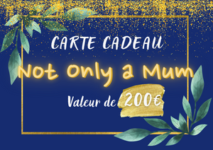 Carte cadeau de Not Only a Mum - 200€