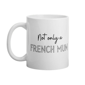 Mug en céramique Not Only a French Mum