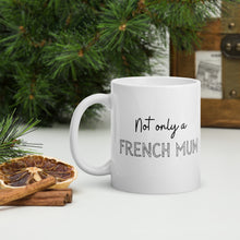 Charger l'image dans la galerie, Mug en céramique Not Only a French Mum