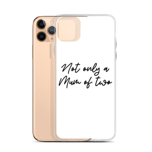 Coque blanche pour iPhone - Not Only a Mum of two - Tag