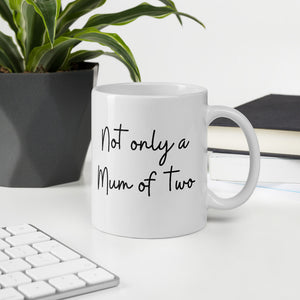 Mug en céramique Not Only a Mum of Two - handwrite