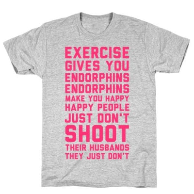 "Hilarious ""Exercise gives you endorphins"" tee-shirt for women-Clothing-Laundry Day Apparel"