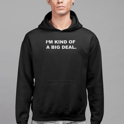 Men's Black I'm Kind of a Big Deal 100% Cotton Hooded Sweater-Men's Clothing-Laundry Day Apparel