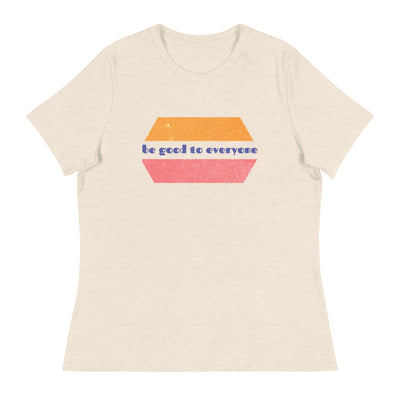 Women's Empowering Be Good To Everyone Comfortable and Stylish T-shirt-Laundry Day Apparel