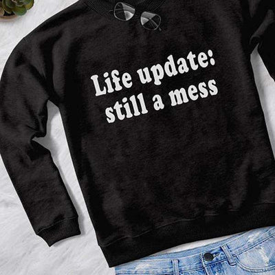 "Comfortable ""Life updates: Still a mess"" long-sleeved sweatshirt for women-Women's Clothing-Laundry Day Apparel"