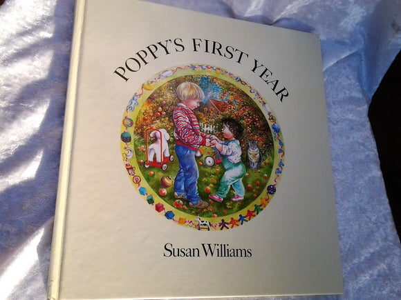 Poppy's First Yeart by Susan Williams 1998 First Edition