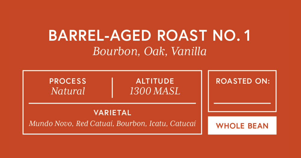 Barrel Aged Roast #1 - Limited Run