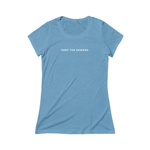 Women's Deny the Deniers Short Sleeve Tee
