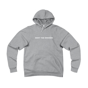 Unisex Deny the Deniers Fleece Pullover Hoodie