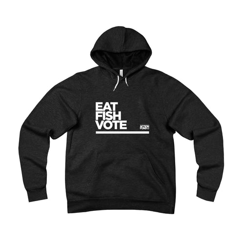 Eat. FISH. Vote. Fleece Pullover Hoodie