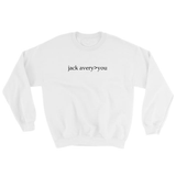 Jack Avery>You Sweatshirt