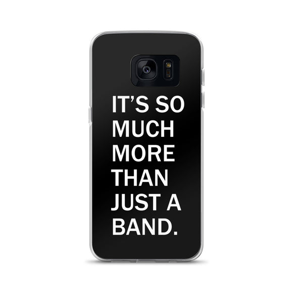 It's So Much More Than Just A Band Samsung Case