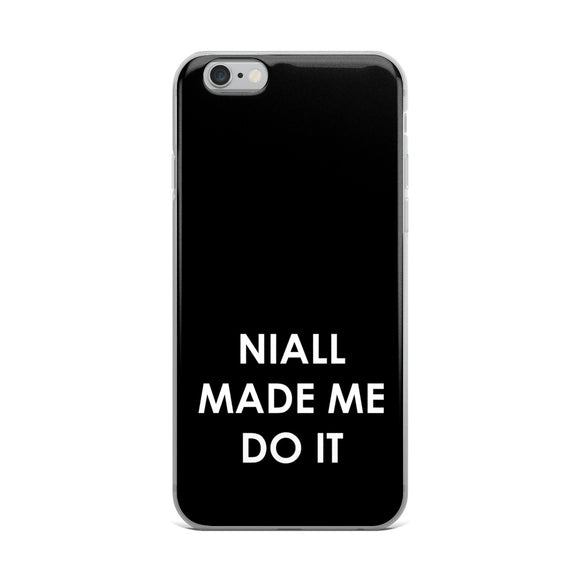 Niall Made Me Do It iPhone Case