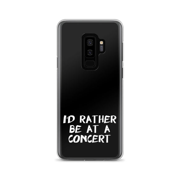 I'd Rather Be At A Concert Samsung Case