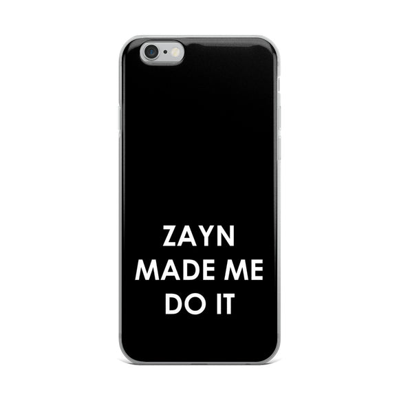 Zayn Made Me Do It iPhone Case